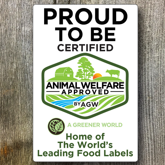 Proud to be Certified Animal Welfare Approved by AGW metal sign